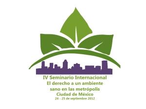 IV Seminario Internacional: El Derecho a un Ambiente Sano en las Metrópolis